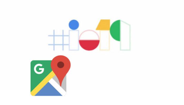 Google Maps - IO 2019